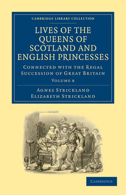Lives of the Queens of Scotland and English Princesses 8 Volume Paperback Set Lives of the Queens of Scotland and English Princesses: Volume 8