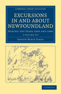 Excursions in and about Newfoundland, during the Years 1839 and 1840 2 Volume Set