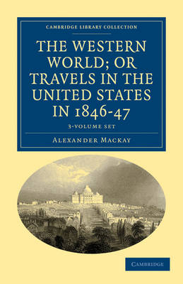The Western World; or, Travels in the United States in 1846-47 3 Volume Set