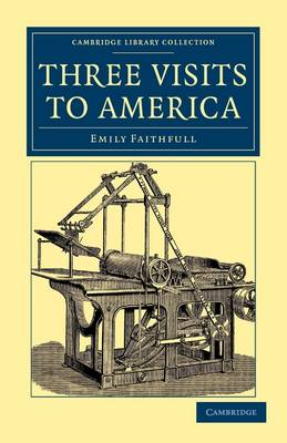 Cambridge Library Collection - North American History: Three Visits to America