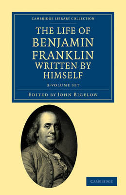 The Life of Benjamin Franklin, Written by Himself 3 Volume Set