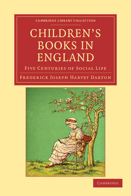 Cambridge Library Collection - Literary  Studies: Children's Books in England: Five Centuries of Social Life