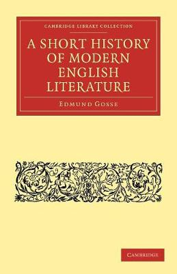 Cambridge Library Collection - Literary  Studies: A Short History of Modern English Literature