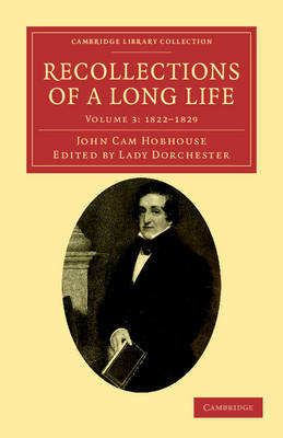 Recollections of a Long Life 6 Volume Set Recollections of a Long Life: Volume 3: 1822-1829