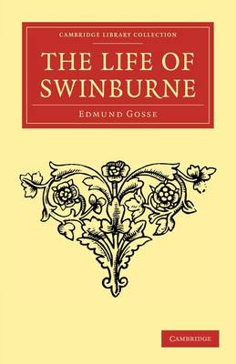 Cambridge Library Collection - Literary  Studies: The Life of Swinburne