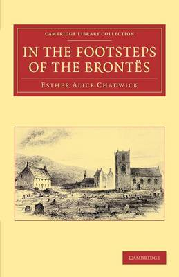 Cambridge Library Collection - Literary  Studies: In the Footsteps of the Brontes