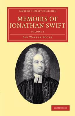 Memoirs of Jonathan Swift, D.D., Dean of St Patrick's, Dublin 2 Volume Set Memoirs of Jonathan Swift, D.D., Dean of St Patrick's, Dublin: Volume 2