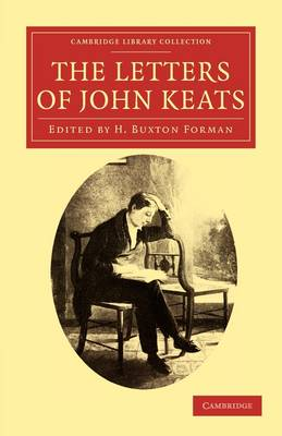 Cambridge Library Collection - Literary  Studies: The Letters of John Keats
