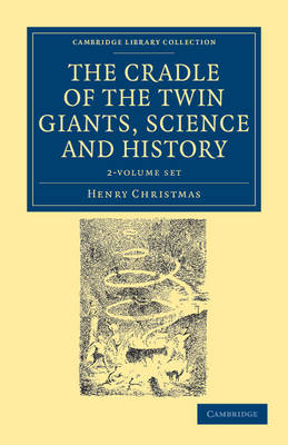 The Cradle of the Twin Giants, Science and History 2 Volume Set