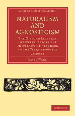 Naturalism and Agnosticism 2 Volume Paperback Set Naturalism and Agnosticism: Volume 1