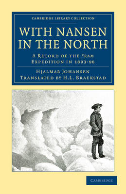 Cambridge Library Collection - Polar Exploration: With Nansen in the North: A Record of the Fram Expedition in 1893-96