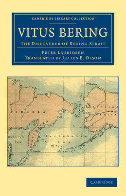 Cambridge Library Collection - Polar Exploration: Vitus Bering: The Discoverer of Bering Strait