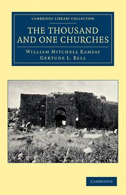 Cambridge Library Collection - Travel, Middle East and Asia Minor: The Thousand and One Churches