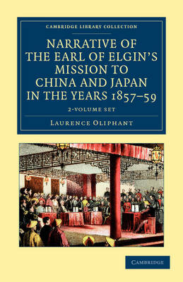 Narrative of the Earl of Elgin's Mission to China and Japan, in the Years 1857, '58, '59 2 Volume Set