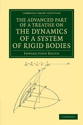The Advanced Part of a Treatise on the Dynamics of a System of Rigid Bodies: Being Part II of a Treatise on the Whole Subject