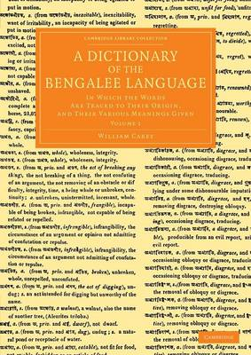 A Dictionary of the Bengalee Language: In Which the Words Are Traced to their Origin, and their Various Meanings Given