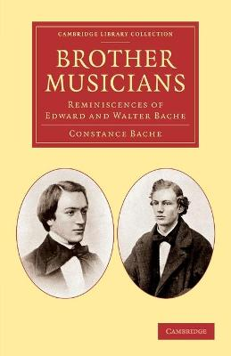 Brother Musicians: Reminiscences of Edward and Walter Bache