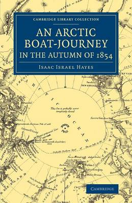 Cambridge Library Collection - Polar Exploration: An Arctic Boat-Journey in the Autumn of 1854