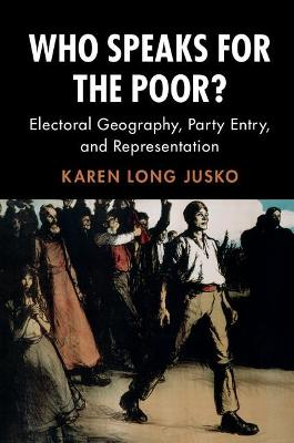 Who Speaks for the Poor?: Electoral Geography, Party Entry, and Representation