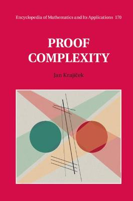 Encyclopedia of Mathematics and its Applications: Series Number 170: Proof Complexity