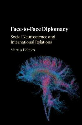 Face-to-Face Diplomacy: Social Neuroscience and International Relations