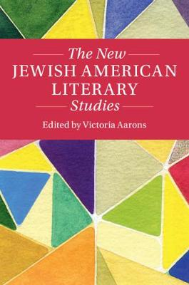 Twenty-First-Century Critical Revisions: The New Jewish American Literary Studies