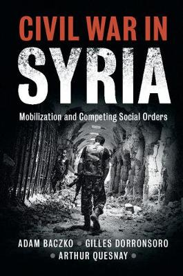 Problems of International Politics: Civil War in Syria: Mobilization and Competing Social Orders