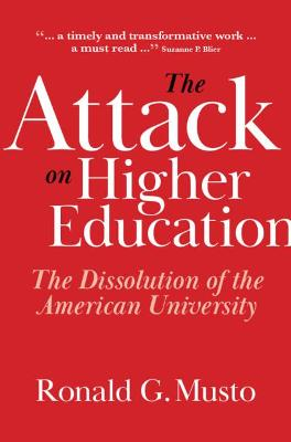 The Attack on Higher Education: The Dissolution of the American University