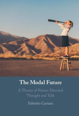 The Modal Future: A Theory of Future-Directed Thought and Talk