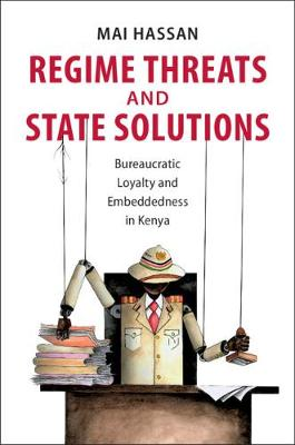 Regime Threats and State Solutions: Bureaucratic Loyalty and Embeddedness in Kenya