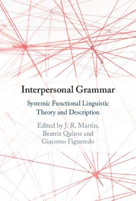 Interpersonal Grammar: Systemic Functional Linguistic Theory and Description