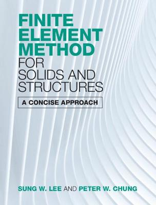 Finite Element Method for Solids and Structures: A Concise Approach