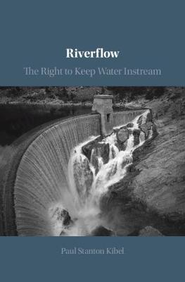 Riverflow: The Right to Keep Water Instream
