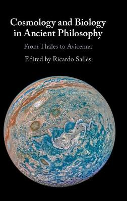 Cosmology and Biology in Ancient Philosophy: From Thales to Avicenna