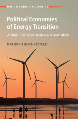 Political Economies of Energy Transition: Wind and Solar Power in Brazil and South Africa