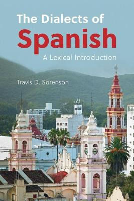 The Dialects of Spanish: A Lexical Introduction