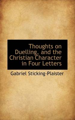 Thoughts on Duelling, and the Christian Character in Four Letters
