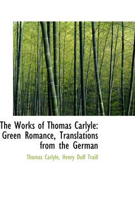 The Works of Thomas Carlyle: Green Romance, Translations from the German
