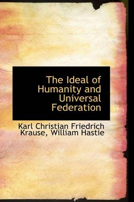 The Ideal of Humanity and Universal Federation