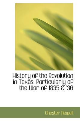 History of the Revolution in Texas, Particularly of the War of 1835 & '36