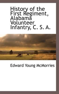 History of the First Regiment, Alabama Volunteer Infantry, C. S. A.
