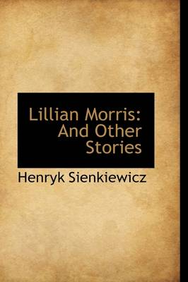 Lillian Morris: And Other Stories