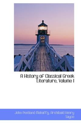 A History of Classical Greek Literature, Volume I