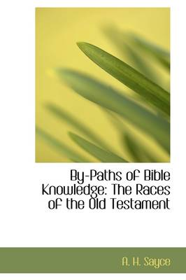 By-Paths of Bible Knowledge: The Races of the Old Testament
