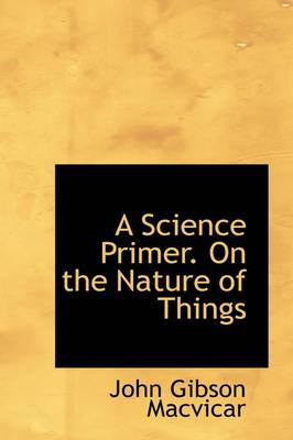A Science Primer on the Nature of Things