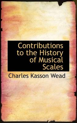 Contributions to the History of Musical Scales