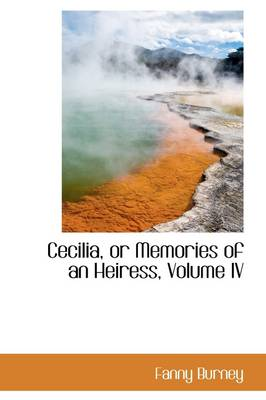 Cecilia, or Memories of an Heiress, Volume IV