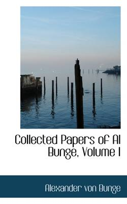 Collected Papers of Al Bunge, Volume I
