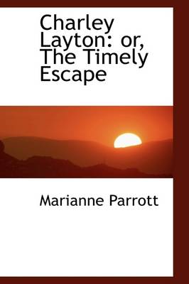Charley Layton: Or, the Timely Escape