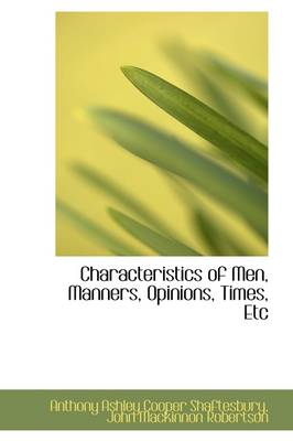 Characteristics of Men, Manners, Opinions, Times, Etc